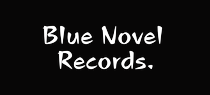 Blue Novel Records.